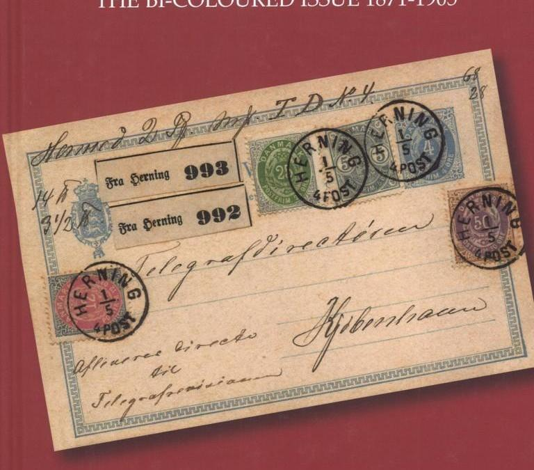 NEU ERSCHIENEN: Postal Stationery of Denmark: The Bi-Coloured Issue 1871-1905. Vol. 1: The production and varieties. Vol. 2: The usage.
