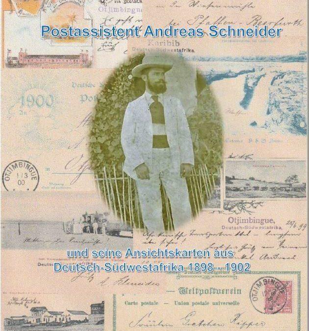 """Uwe Albert: """"""""Postassistent Andreas Schneider"""""""" und seine Ansichtskarten aus Deutsch-Südwestafrika 1898– – 1902"""