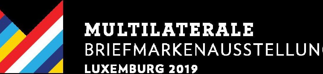 Multilateral Stamp Exhibition Luxembourg 2019
