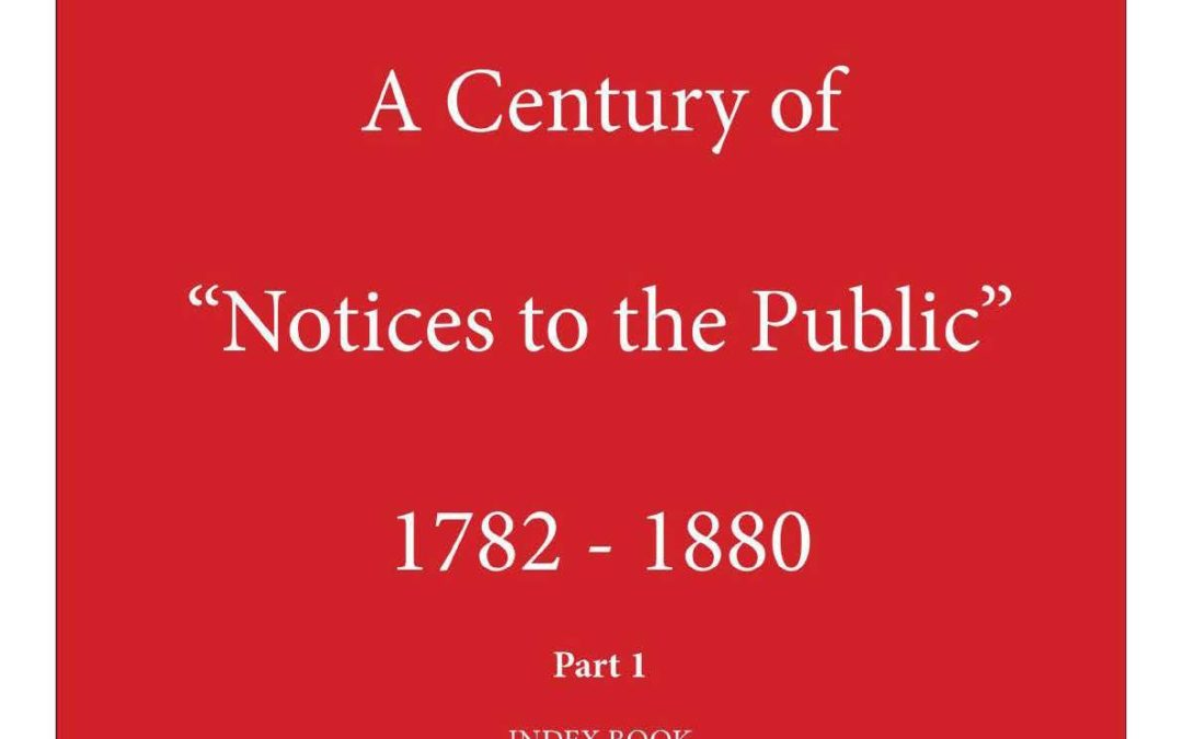 "A Century of ""Notices to the Public"" 1782-1880 by Paul Wijnants"