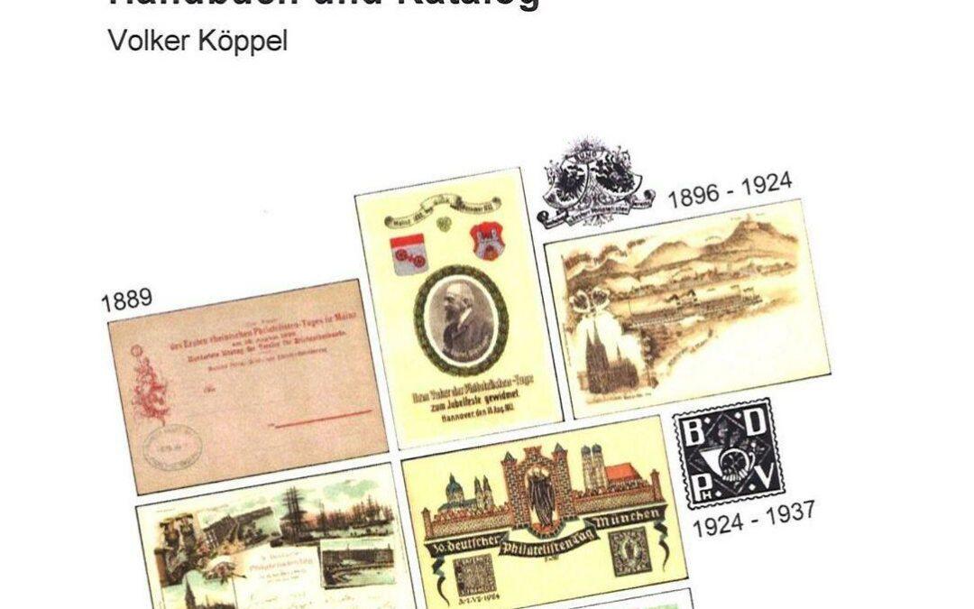NEU ERSCHIENEN: Volker Köppel: Deutsche Bundes- und Philatelistentage 1889– – 1945. Handbuch und Katalog